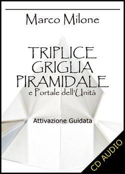 Triplice Griglia Piramidale e Portale dell'Unità