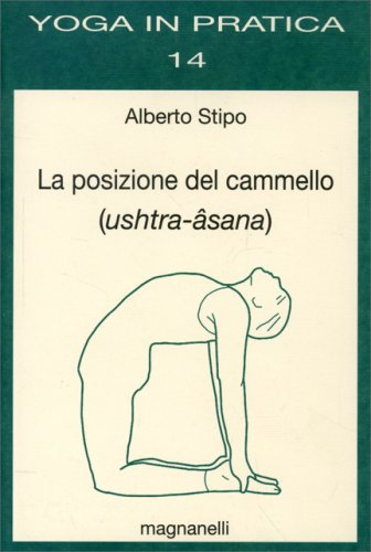 La Posizione del Cammello (Ushtra-Asana)