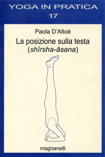 La Posizione Sulla Testa (Shîrsha-Âsana)