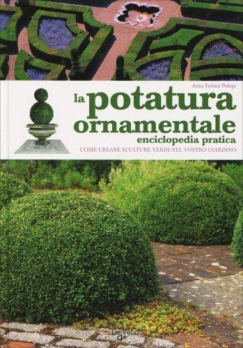 La Potatura Ornamentale - Enciclopedia Pratica