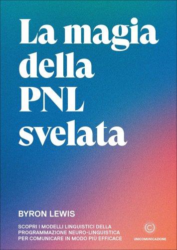 La Magia della PNL Svelata