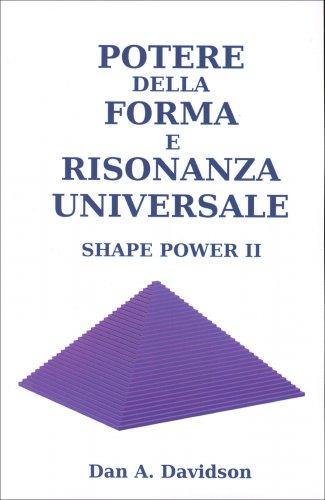 Potere della Forma e Risonanza Universale