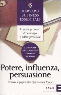 Potere, Influenza, Persuasione