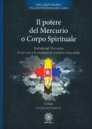 Il Potere del Mercurio o Corpo Spirituale