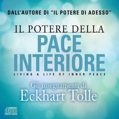 Il Potere della Pace Interiore (Audiocorso in 2 CD)