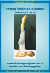 Potere Psicico e Salute - Guarire il Corpo (eBook)