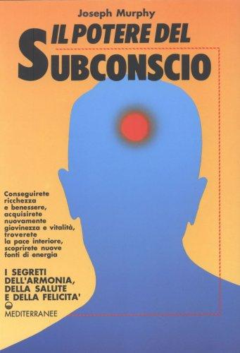 Il Potere del Subconscio