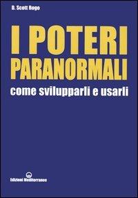 I poteri Paranormali - Come svilupparli e usarli