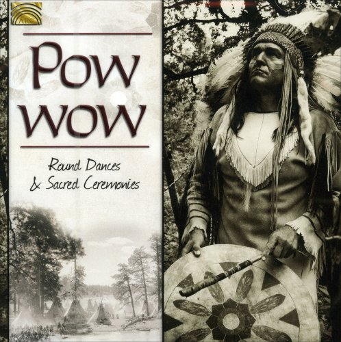 Powwow - Round Dances & Sacred Ceremonies