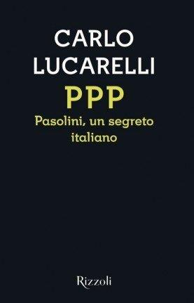 PPP - Pasolini, un Segreto Italiano