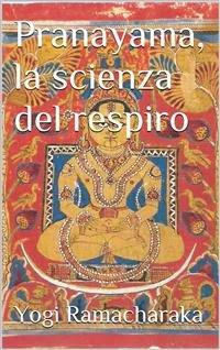Pranayama, la Scienza del Respiro (eBook)