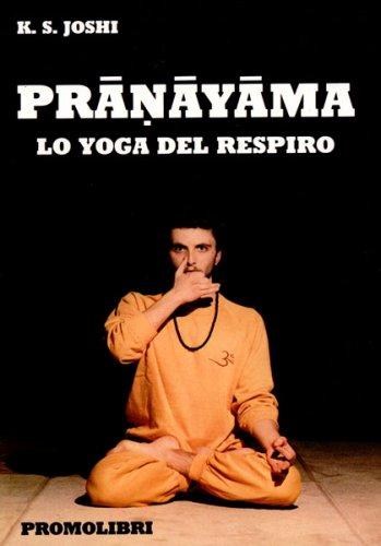 Pranayama lo Yoga del Respiro