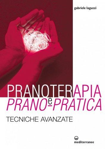 Pranoterapia e Prano-pratica (eBook)