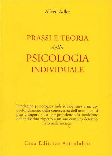 Prassi e Teoria della Psicologia Individuale