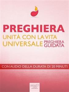 Preghiera di Unità con la Vita Universale (eBook)