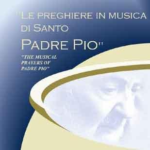 Le Preghiere in musica a San Pio di Pietralcina