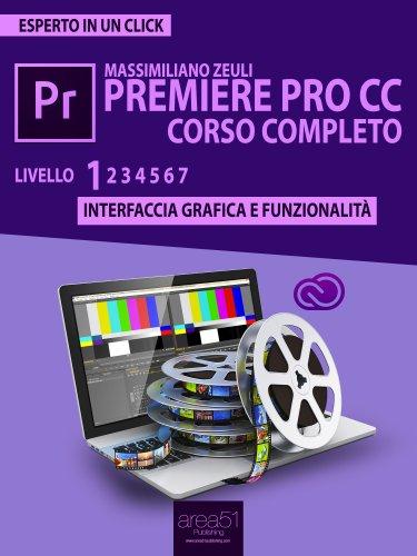 Premiere Pro CC Corso Completo - Volume 1 (eBook)