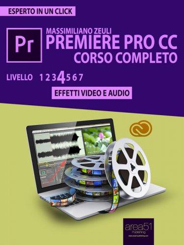 Premiere Pro CC Corso Completo - Volume 4 (eBook)