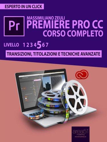 Premiere Pro CC Corso Completo - Volume 5 (eBook)