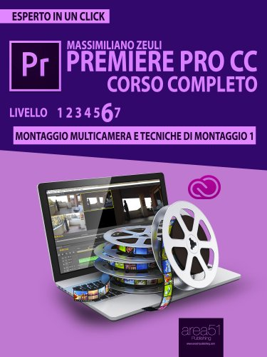 Premiere Pro CC Corso Completo - Volume 6 (eBook)