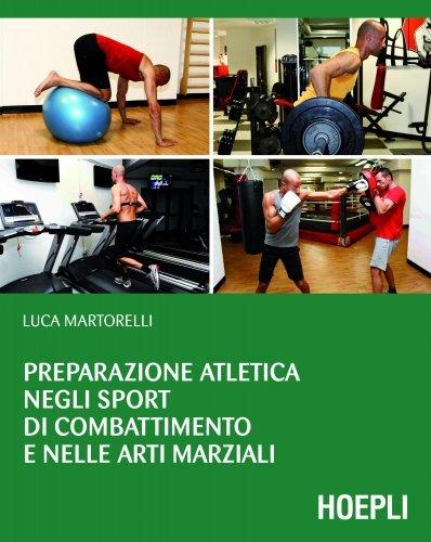 Preparazione Atletica negli Sport di Combattimento e nelle Arti Marziali (eBook)