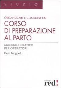 Organizzare e Condurre un Corso di Preparazione al Parto