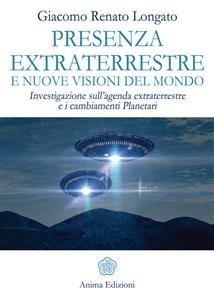 Presenza Extraterrestre e Nuove Visioni del Mondo (eBook)