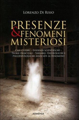 Presenze & Fenomeni Misteriosi
