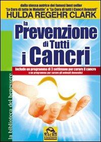 La Prevenzione di Tutti i Cancri