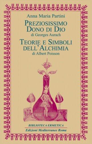 Preziosissimo Dono di Dio / Teorie e Simboli dell'Alchimia (eBook)