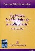 La prière, les bienfaits de la collectivité - Conferenza in DVD