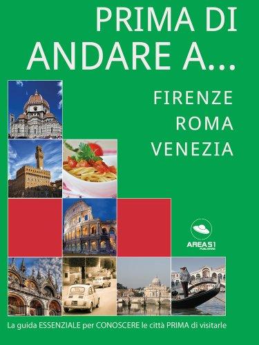 Prima di Andare a... Firenze, Roma, Venezia (eBook)
