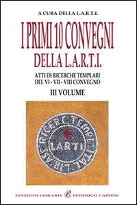 I Primi 10 Convegni della L.A.R.T.I. - Vol. 3