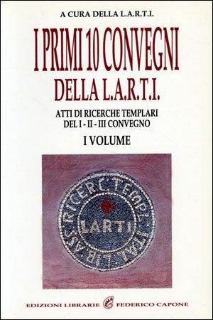 I Primi 10 Convegni della L.A.R.T.I. - Vol.1