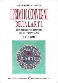 I Primi 10 Convegni della L.A.R.T.I. - Vol.2
