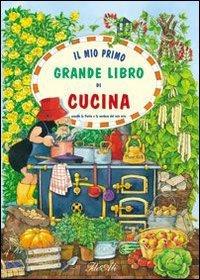 Il Mio Primo Grande Libro di Cucina