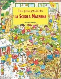 Il Mio Primo Grande Libro - La Scuola Materna