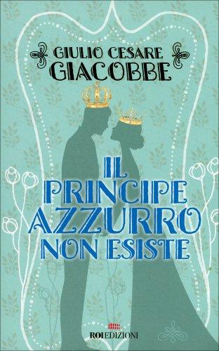 Il Principe Azzurro Non Esiste