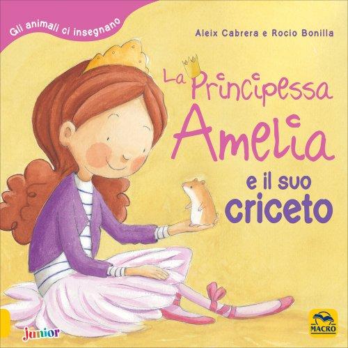 La Principessa Amelia e il Suo Criceto