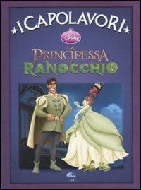 I Capolavori - La Principessa e il Ranocchio