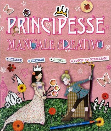 Principesse - Manuale Creativo