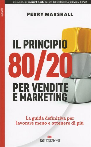Il Principio 80/20 per Vendite e Marketing