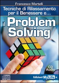 Problem Solving - Tecniche di Rilassamento per il Benessere - Cd Audio