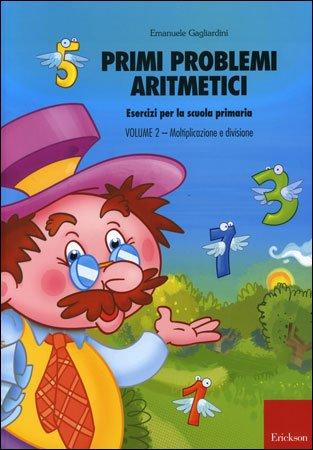Primi Problemi Aritmetici - Volume 2: Moltiplicazione e divisione