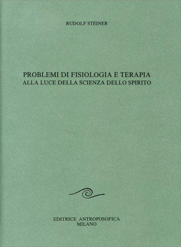 Problemi di Fisiologia e Terapia alla Luce della Scienza dello Spirito