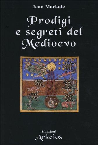 Prodigi e Segreti del Medioevo