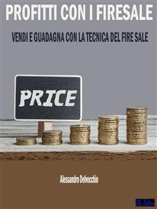 Profitti con i Fire Sale (eBook)