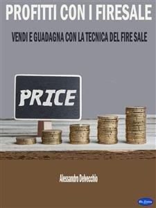 Profitti con i Fire Sale (eBook)