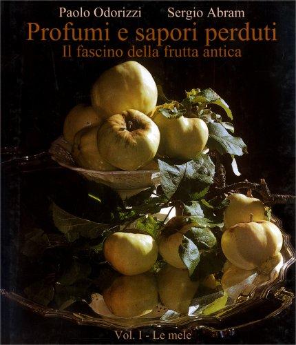 Profumi e Sapori Perduti - Il Fascino della Frutta Antica