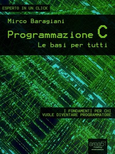 Programmazione C: Le Basi per Tutti (eBook)